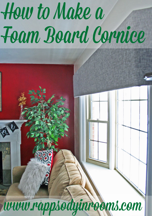 How to Make a Foam Board Cornice | www.rappsodyinrooms.com