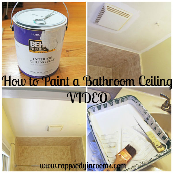 How to Paint a Bathroom Ceiling with an instructional VIDEO | www.rappsodyinrooms.com