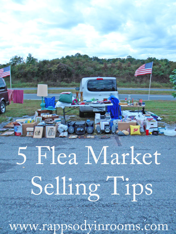 5 Flea Market Selling Tips | www.rappsodyinrooms.com