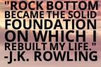 Rock Bottom Became the Solid Foundation on which I Rebuilt My Life | www.rhapsodyinrooms.com